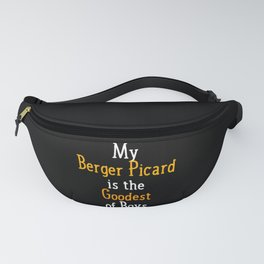 My Berger Picard Is The Goodest Of Boys Dog Fanny Pack