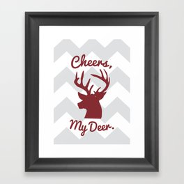 Cheers, My Deer. Framed Art Print