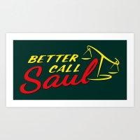 better call saul Art Prints featuring Better Call Saul by RobHansen