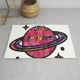 You Deserve to take up space Rug