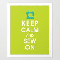 Keep Calm and Sew On (For the love of Sewing) Art Print