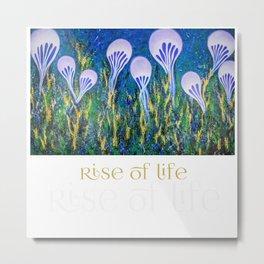 Rise of Life Metal Print