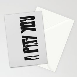 I Pity You -Paths of Glory Stationery Cards