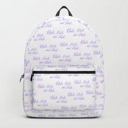 Blah, blah, and blah... Backpack
