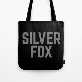 Silver Fox Funny Quote Tote Bag