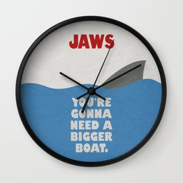 You're Gonna Need A Bigger Boat Wall Clock