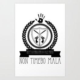 Non Timebo Mala Art Print