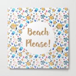 Beach Please Metal Print