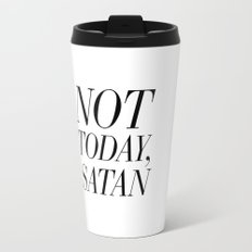 Not Today, Satan Travel Mug
