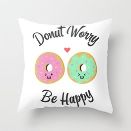 Donut Worry Be Happy! Throw Pillow