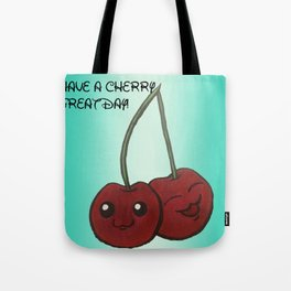 cherry great day to you! Tote Bag