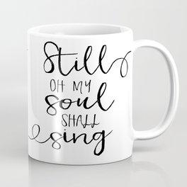 PRINTABLE WALL ART, Still Oh My Soul Shall Sing, Psalm 103:1, Bible Verse, Scripture Art Coffee Mug