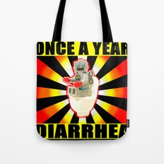 once a year diarrhea Tote Bag