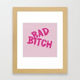 Bad Bitch Framed Art Print