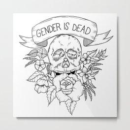 Gender is Dead Metal Print