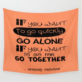 If you want to go fast, go alone inspirational Typography Quote Design Wall Tapestry
