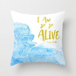 I am so so alive Throw Pillow