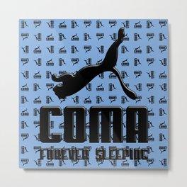 Coma Forever Sleeping Metal Print