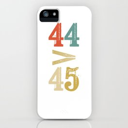 44 > 45 Anti Trump Impeach iPhone Case