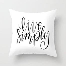 Live Simply, Minimalistic, Black and White, Handlettering Throw Pillow