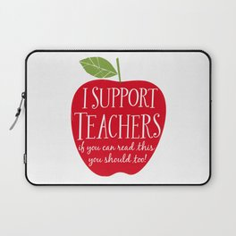 I Support Teachers (apple) Laptop Sleeve