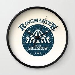 Ringmaster of the shitshow Wall Clock