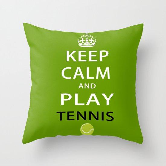 Keep Calm and Play Tennis Throw Pillow