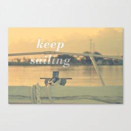 Keep Sailing Canvas Print