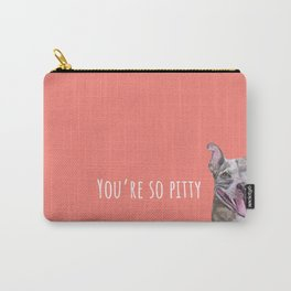 You're So Pitty Pit Bull Carry-All Pouch