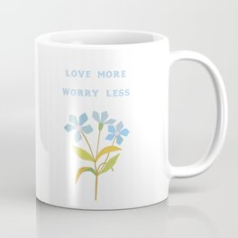 Love More Worry Less Coffee Mug