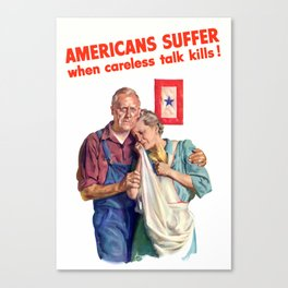 Americans Suffer When Careless Talk Kills - WW2 Canvas Print