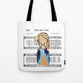 Just As I Am Tote Bag