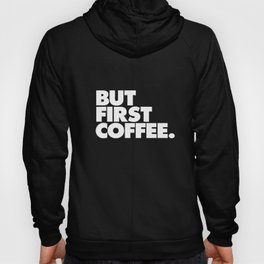 But First Coffee Typography Poster Black and White Office Decor Wake Up Espresso Bedroom Posters Hoody