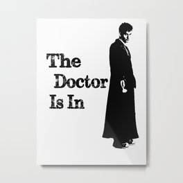 The Doctor Is in: Doctor Who Art Metal Print