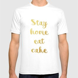 Stay home Eat cake T-shirt