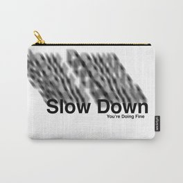 Slow Down Carry-All Pouch