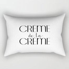 Creme de la Creme French Quote Inspirational Poster Gift Idea For Her Typography Quote Typographic Rectangular Pillow