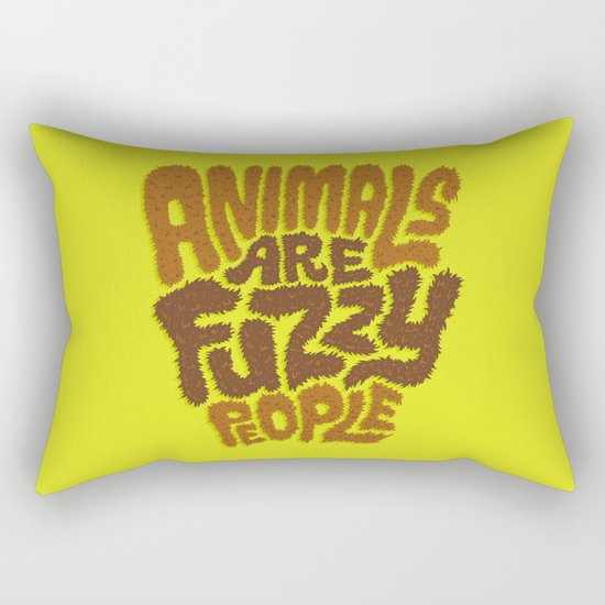 Animals are Fuzzy People Rectangular Pillow