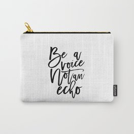 Be A Voice Not An Echo Print, Printable Art, Digital Print, Instant Download, Modern Home Decor Carry-All Pouch
