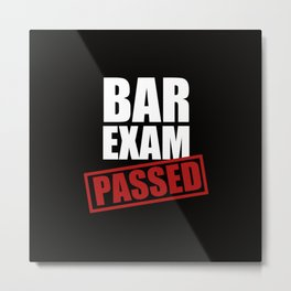 Bar Exam Passed Metal Print