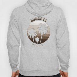 Sunsets and Chill (Café) Hoody