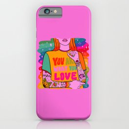 You Are What You Love iPhone Case