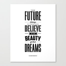 The Future Belongs to Those Who Believe in the Beauty of Their Dreams modern home room wall decor Canvas Print