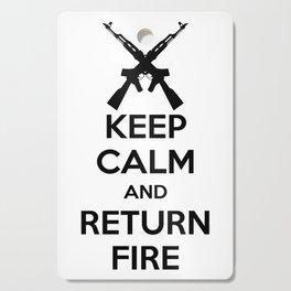 Keep Calm And Return Fire Cutting Board