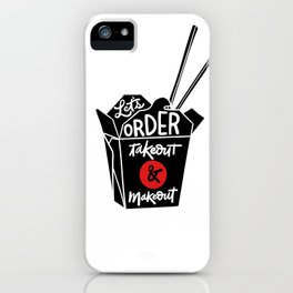 takeout & makeout iPhone Case