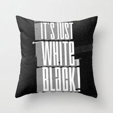 White on black ! Throw Pillow