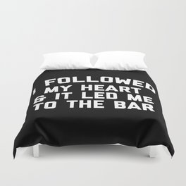 Led Me To Bar Funny Quote Duvet Cover
