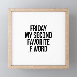 Friday my second favorite f word Framed Mini Art Print