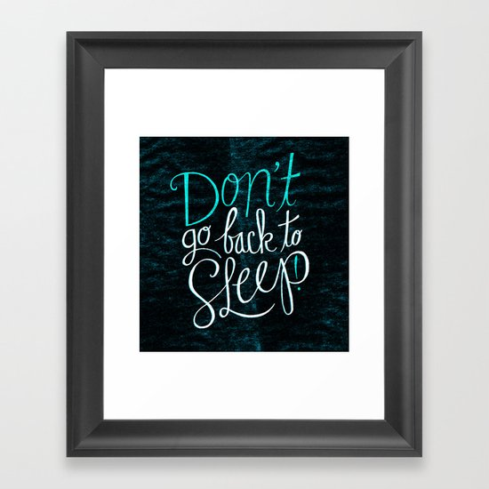 Don't Go Back To Sleep! Framed Art Print