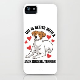 Life Is Better With A Jack Russell Terrier iPhone Case
